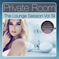 Private Room - The Lounge Session, Vol. 19 — сборник