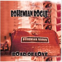 Road of Love — Bohemian Rogue