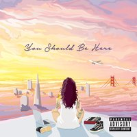 You Should Be Here — Kehlani