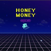 Digital Love — Honey Money