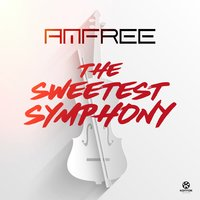 The Sweetest Symphony — Amfree