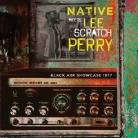 Black Ark Showcase 1977 — Native Meets Lee Scratch Perry