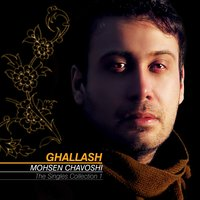 The Singles Collection: Ghallash — Mohsen Chavoshi