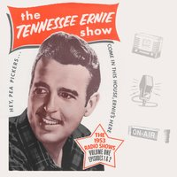 The Tennessee Ernie Show the 1953 Radio Shows, Vol. 1 Episode 1 & 2 — Tennessee Ernie Ford