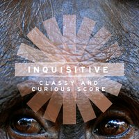Inquisitive: Classy and Curious Score — Mark Petrie|Jeffrey Lippencott|Mark Williams
