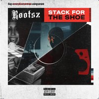 Stack for the Shoe — Rootsz