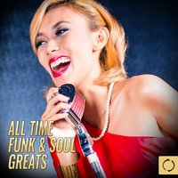 All Time Funk & Soul Greats — The Vocal Masters