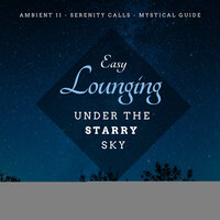 Easy Lounging Under The Starry Sky — Spiritual Sound Clubb, Ambient 11