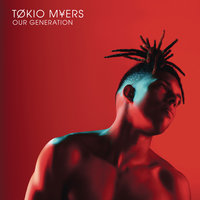 Our Generation — Tokio Myers