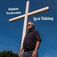 Lord Talking — Stephan Varteresian