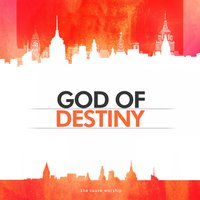God Of Destiny — The Cause Worship