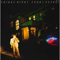 FRIDAY NIGHT — Yudai Suzuki