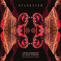 I Need Somebody To Love Tonight — Sylvester