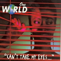 Can't Take My Eyes... — One World