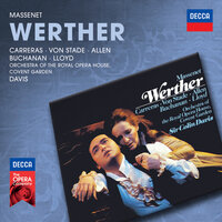 Massenet: Werther — Frederica Von Stade, José Carreras, Isobel Buchanan, Sir Thomas Allen, Robert Lloyd, Orchestra of the Royal Opera House, Covent Garden