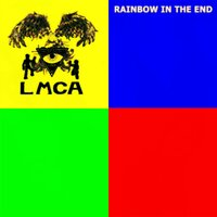 Rainbow in the End — Lmca