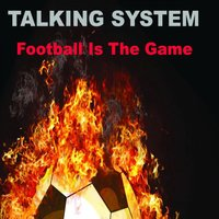 Football Is the Game — Talking System
