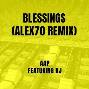 AAP, ALEX70, Kj - Blessings