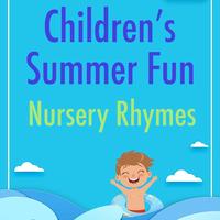 Children S Summer Fun Nursery Rhymes