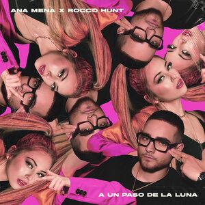 Ana Mena, Rocco Hunt - A Un Paso De La Luna