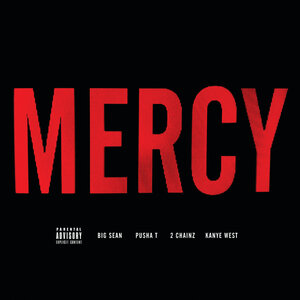 Kanye West, Big Sean, Pusha T, 2 Chainz - Mercy