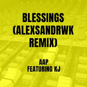 AAP, Alexsandrwk, Kj - Blessings