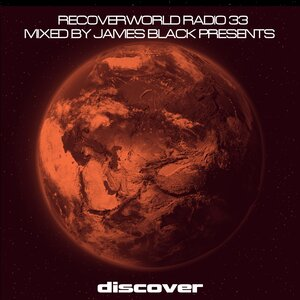 James Black Presents - Recoverworld Radio 033