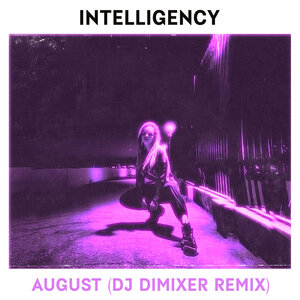 Intelligency, DJ DimixeR - August