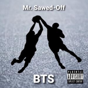 Mr. Sawed-Off - BTS