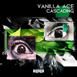 Vanilla Ace - Cascading