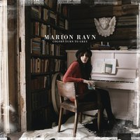 Colors Turn To Grey — Marion Raven, Marion Ravn