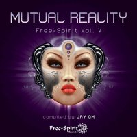 Free-Spirit Vol. V - Mutual Reality - Compiled by Jay OM — M-Theory