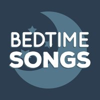 Bedtime Songs — Baby Lullaby, Bedtime Baby, Bedtime Songs Collective, Baby Lullaby|Bedtime Baby|Bedtime Songs Collective