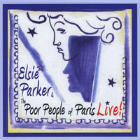 Live! — Elsie Parker and the Poor People of Paris