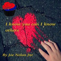 I Know You Can I Know Others — Joe Nolan Jnr