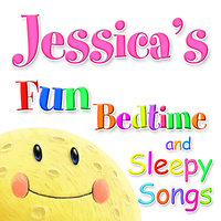 Fun Bedtime and Sleepy Songs For Jessica — Eric Quiram, Julia Plaut, Michelle Wooderson, Ingrid DuMosch, The London Fox Players