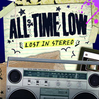 Lost In Stereo — All Time Low