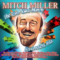 The River Kwai March. His Greatest Hits — Mitch Miller