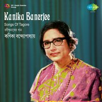 Kanika Banerjee - Songs of Tagore — Kanika Banerjee