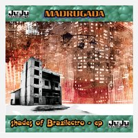 Shades Of Brazilectro - Ep — De Madrugada