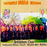 Tutwale Imbila Nsuma — Bethlehem Choir Pentecostal Holiness Church Kawawa West Mufulira