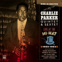 Bird in Boston. Charlie Parker Quintet & Sextet. Live at the Hi-Hat 1953-1954 — Charlie Parker, Jimmy Woode, Herbie Williams, Herb Pomeroy, Rollins Griffith, Jay Migliori