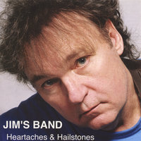 Heartaches & Hailstones — Jim's Band