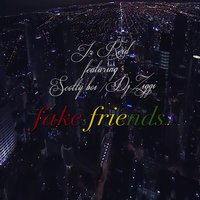 Fake Friends — Jr Reid, Dj Ziggi, Scotty Boi