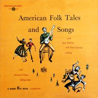 American Folk Tales and Songs — Paul Clayton, Jean Ritchie, Richard Chase