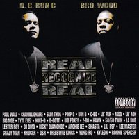 Real Recognize Real — O.G. Ron C, Brother Wood, O.G. Ron C, Brother Wood