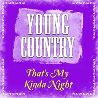 That's My Kinda Night - Single — Young Country Hits