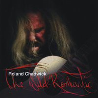 The Wild Romantic — Roland Chadwick