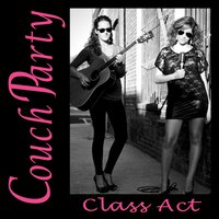 Class Act — Couch Party