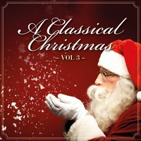 A Classical Christmas, Vol. 3 — сборник